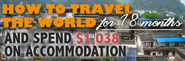 How to Travel the World for 18 Months and Spend $1,038 on Accommodation