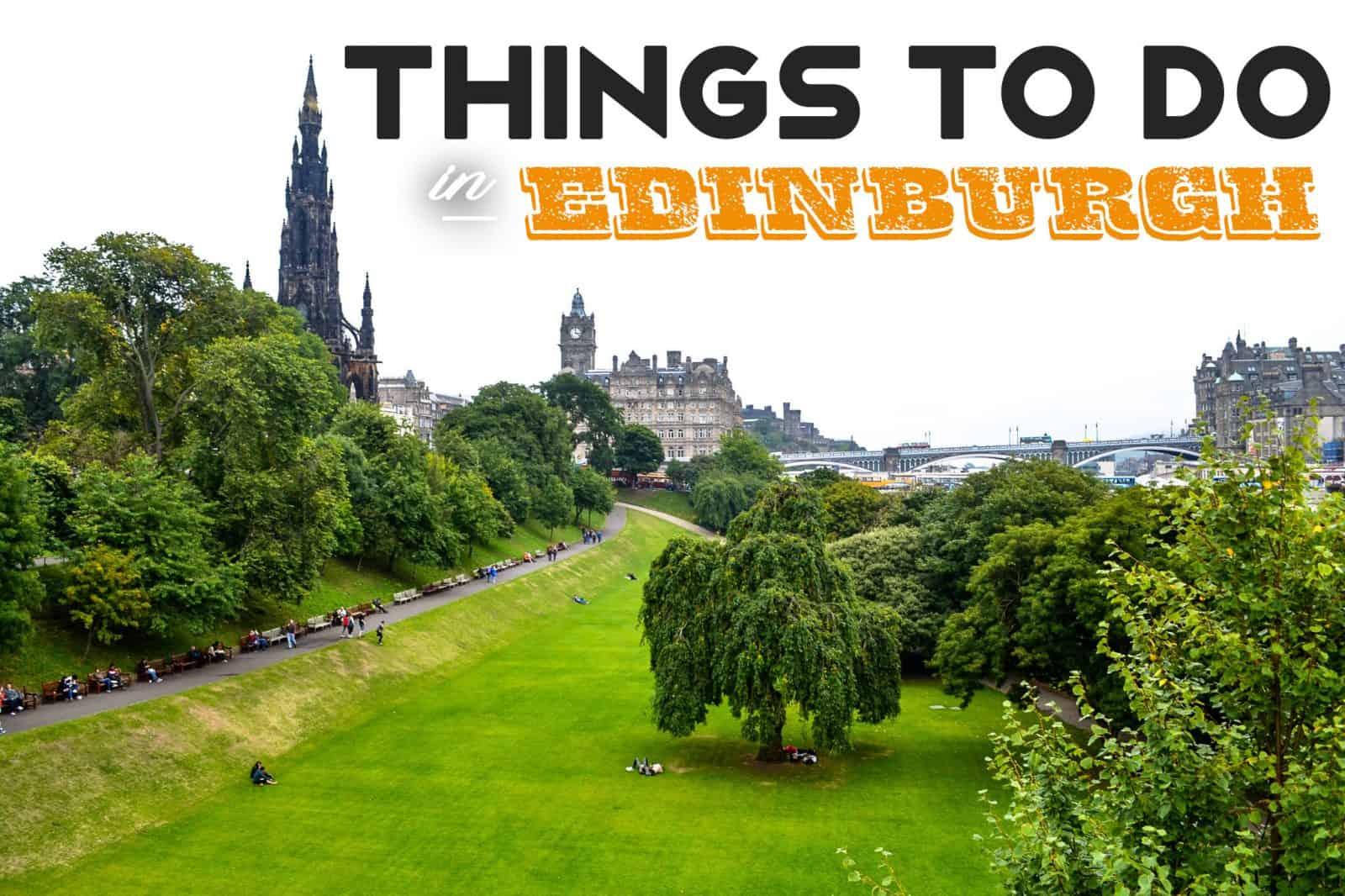 The Ultimate Travel Guide to Edinburgh, Scotland