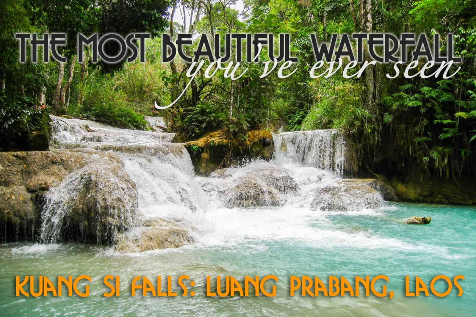 Kuang Si Falls in Luang Prabang: The Most Beautiful Waterfall You've Ever Seen