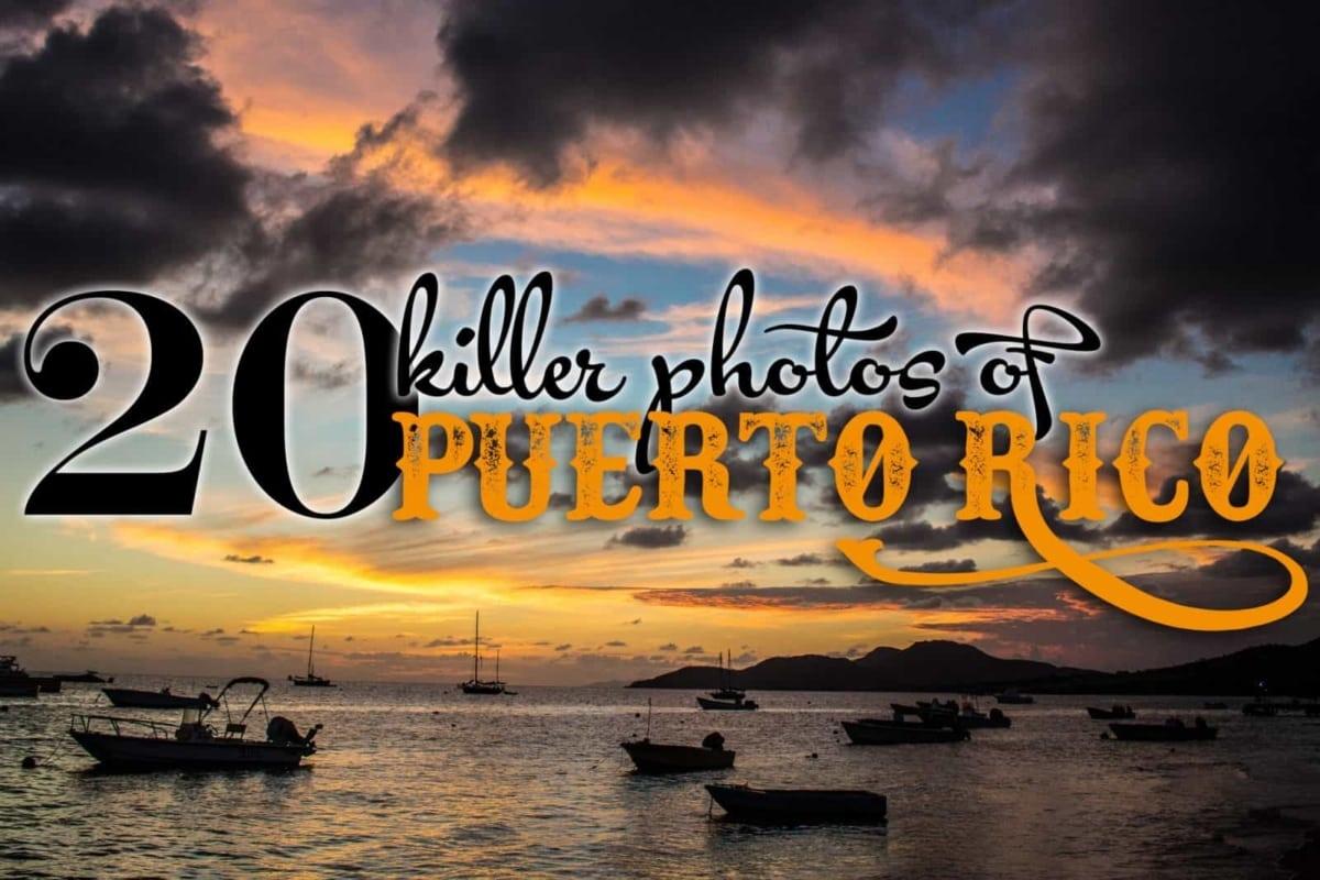 20 Killer Photos of Puerto Rico