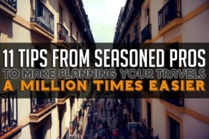 11 Tips to Make Planning Your Travels a Million Times Easier
